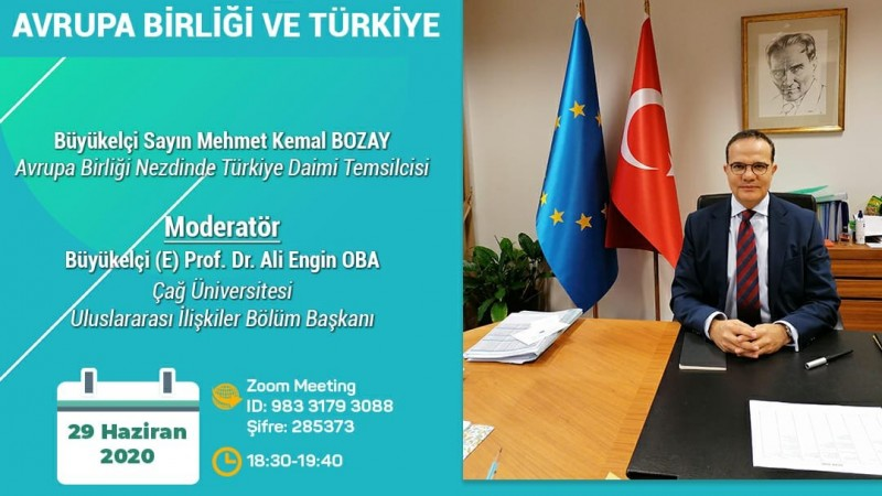 KORONAVİRÜS, AVRUPA BİRLİĞİ VE TÜRKİYE:AB Daimi Temsilcimiz Büyükelçi Mehmet Kemal Bozay ile Webinar
